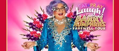 Barry Humphries: Eat Pray Laugh