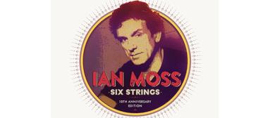 Ian Moss - Six Strings Classics 2016