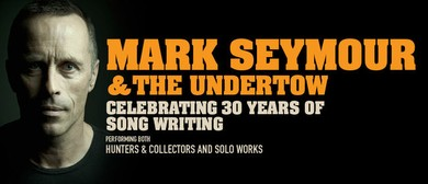 Mark Seymour and The Undertow – Winter National Tour