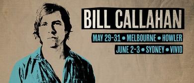 Bill Callahan Australian Shows