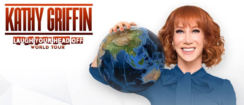 Kathy Griffin – Laugh Your Head Off World Tour