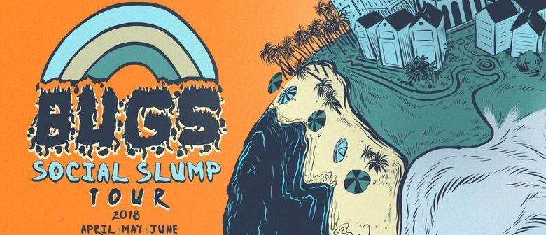 Bugs – Social Slump Tour
