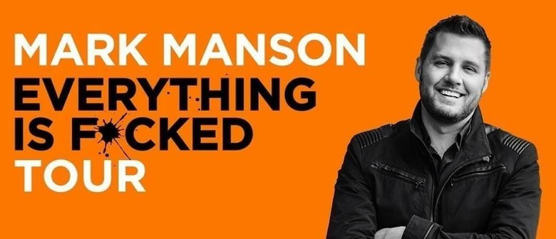 Mark Manson – Everything Is F*cked Book Tour