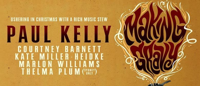 Paul Kelly – Making Gravy Tour