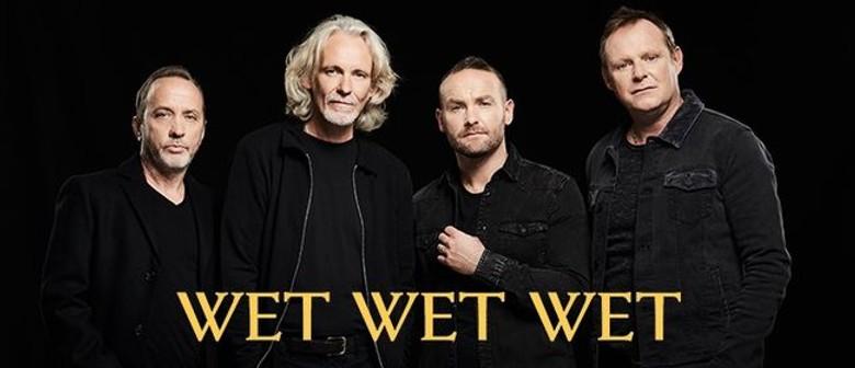 Wet Wet Wet Australian Tour - Postponed