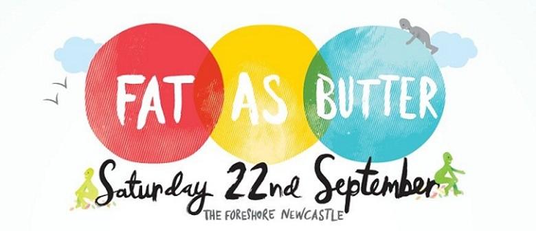 Fat As Butter lineup announced!