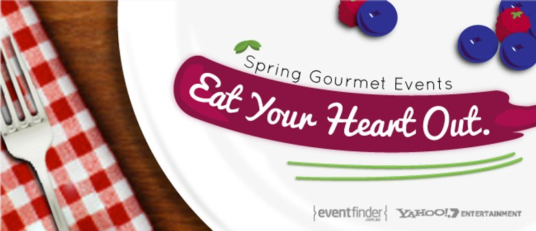 Eat Your Heart Out: Your guide to gourmet events this Spring