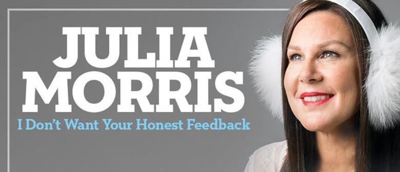 Julia Morris - I Don't Want Your Honest Feedback Tour