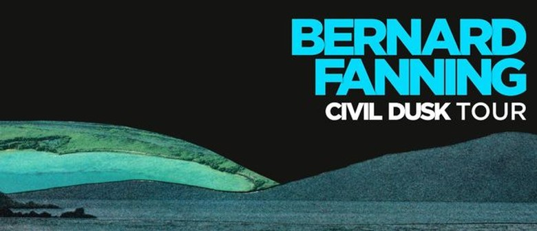 Bernard Fanning Hits The Road With Civil Dusk National Tour