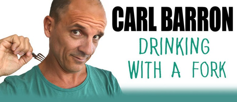 Carl Barron Tours New Show, Drinking With A Fork