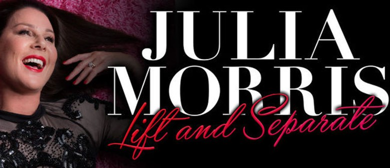 Julia Morris Tours Her Brand New Show, Lift and Separate, in May And June