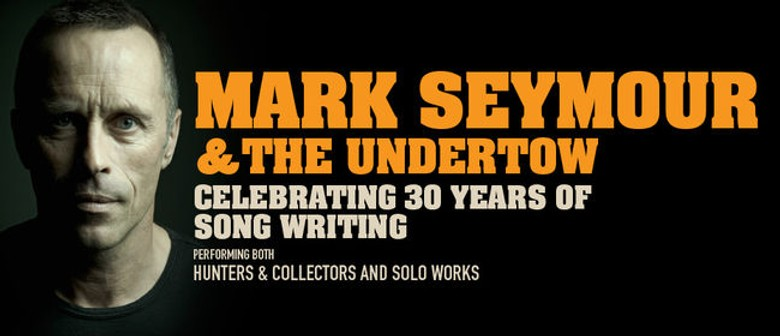 Mark Seymour and The Undertow Hit The Road This July To August