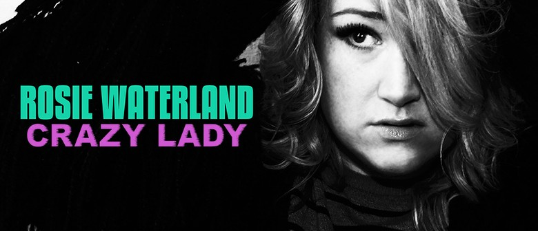 Rosie Waterland Takes The Live Stage With Crazy Lady Tour In September To October