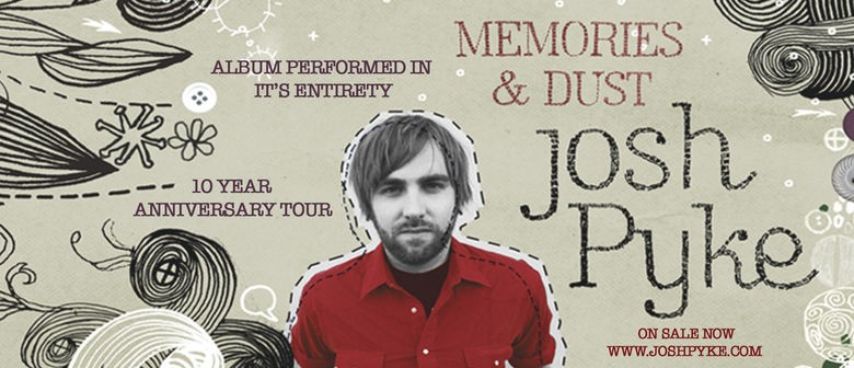 Artist Highlight: Josh Pyke On His Humble Beginning, Songwriting, Memories and Dust Tour and Hiatus