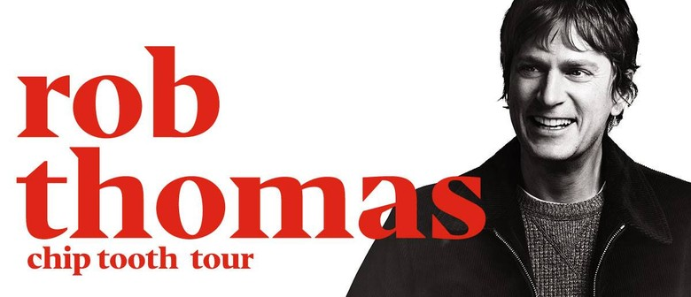 Rob Thomas Drops AU Dates for His 'Chip Tooth Tour'; Performs For ADOTG This November