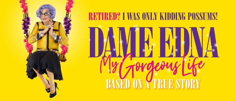 Dame Edna Returns To The Live Stage With Brand New Show 'My Gorgeous Life'
