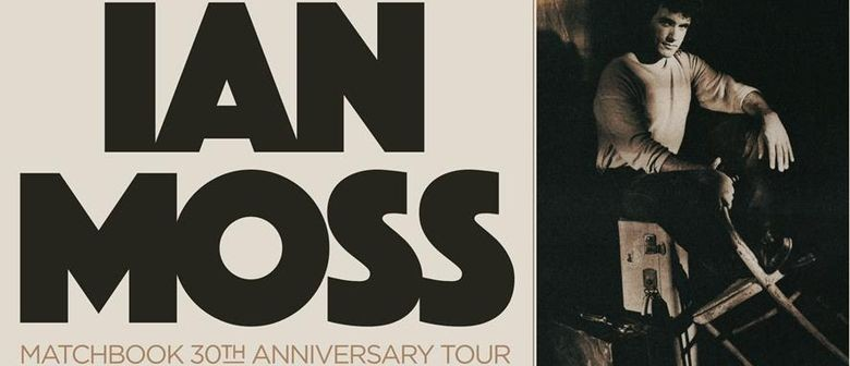 Ian Moss Celebrates Matchbook's 30th Anniv With a Tour This November Through To December