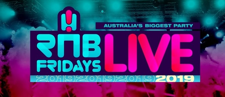 RnB Fridays Live  Returns Down Under With Its Most Jaw-Dropping Lineup To Date
