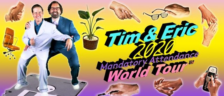 Tim And Eric Bring Their 'Mandatory Attendance' World Tour To Austrralia In January 2020