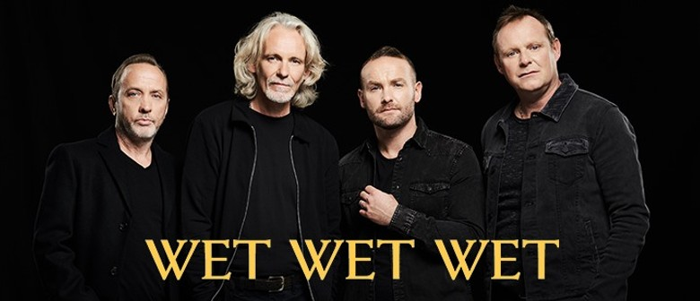 After 25 Years, Wet Wet Wet Perform Back In Australia Next Year May
