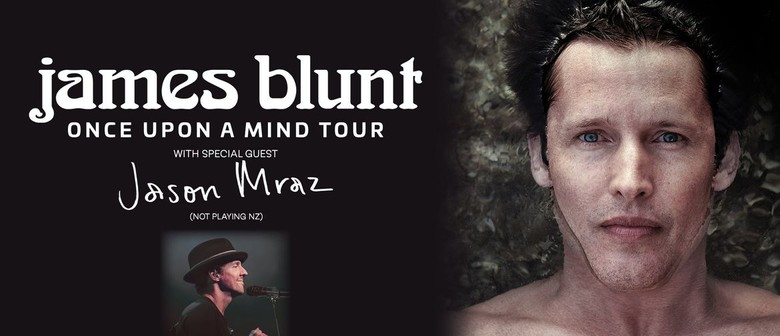 James Blunt and special guest Jason Mraz Australian Tour Cancelled