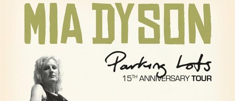 Mia Dyson announces date changes for Parking Lots 15th Anniversary Australian East Coast 2021 tour