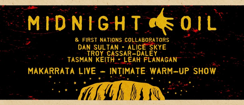 Midnight Oil to play 'Makarrata Live' intimate warm-up show