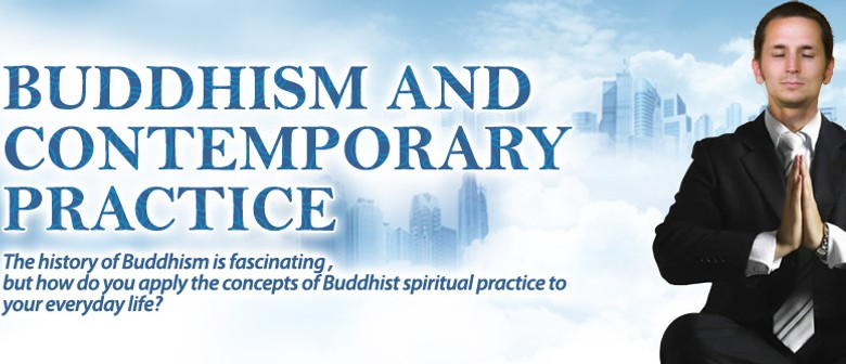 Buddhism and Contemporary Practice