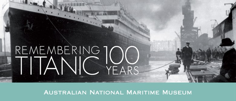 Remembering Titanic - 100 Years