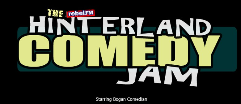 The Hinterland Comedy Jam