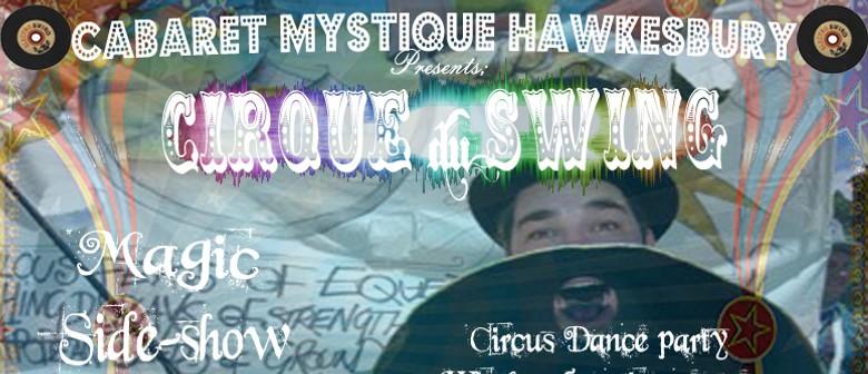 Cabaret Mystique Hawkesbury: Cirque Du Swing