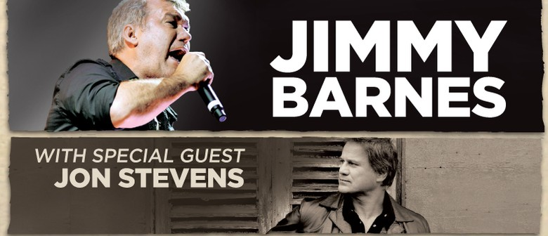 Jimmy Barnes with Jon Stevens: SOLD OUT