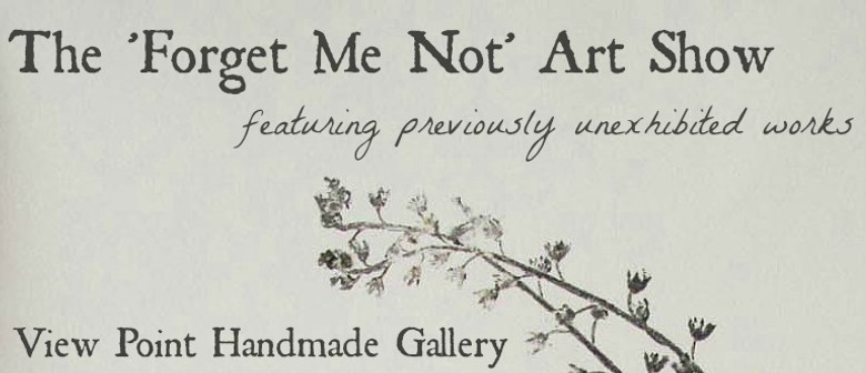 The 'Forget Me Not' Art Show