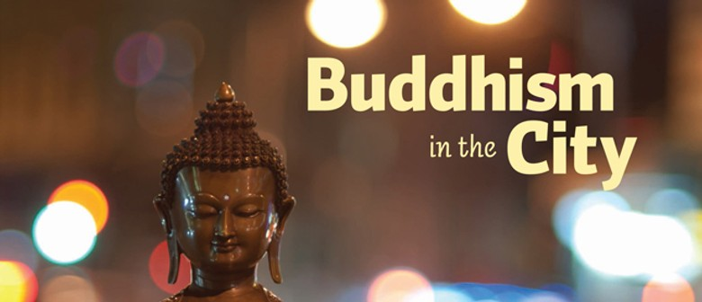 Buddhism in the City: An Introductory Talk