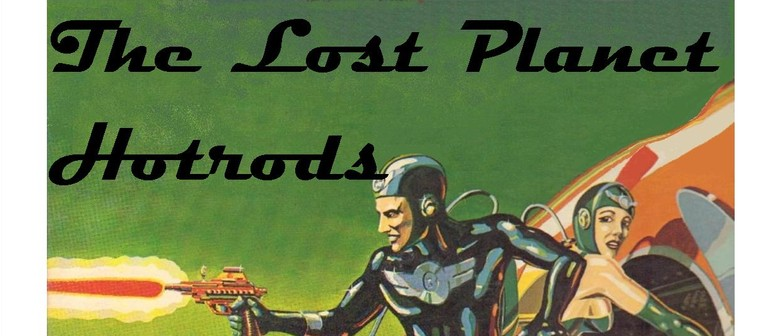 The Lost Planet Hotrods
