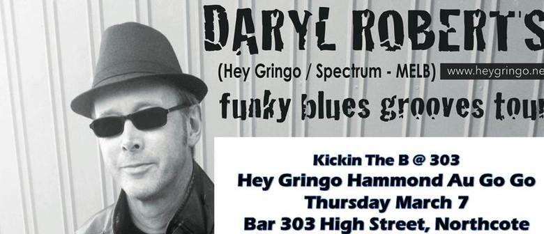 Daryl Roberts & Hey Gringo