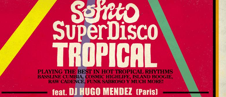 Sofrito Super Disco Tropical feat. Hugo Mendez