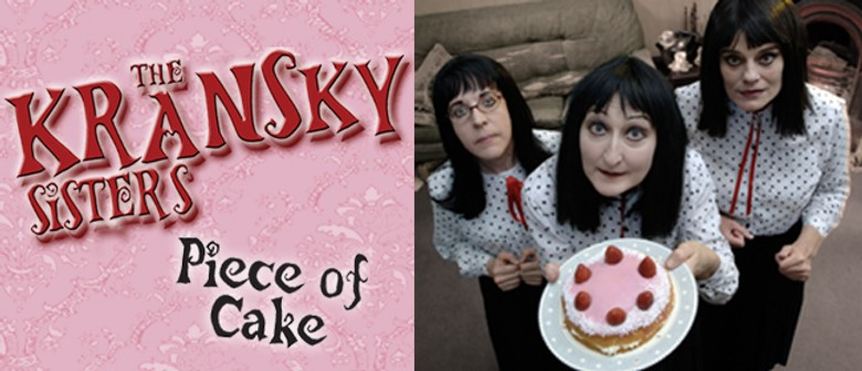 "The Kransky Sisters ""Piece of Cake"""