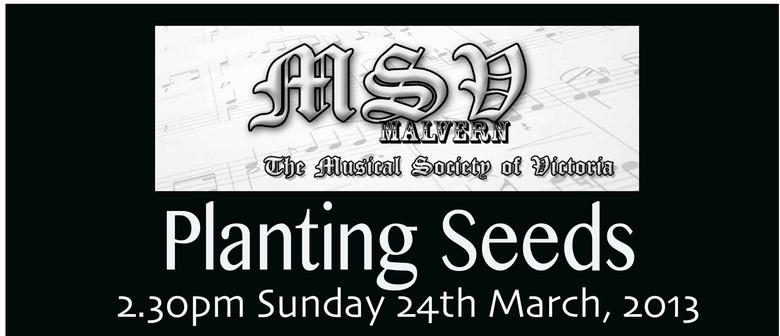 Malvern: Planting Seeds