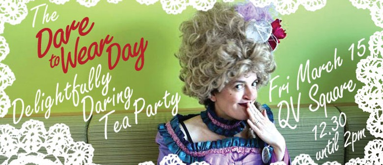 Dare to Wear: Delightfully Daring Tea Party