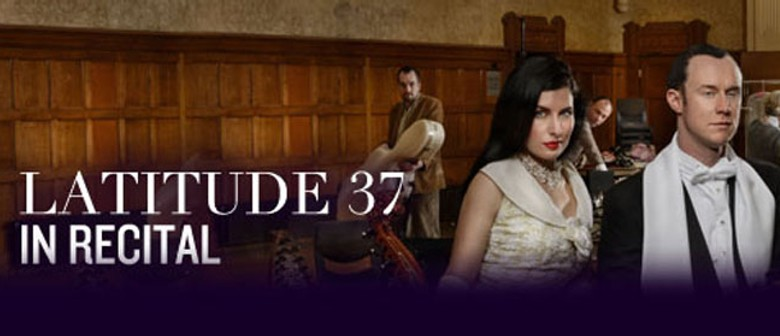 Latitude 37 in Recital