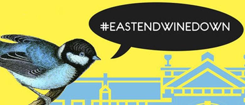 #EASTENDWINEDOWN