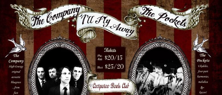 I'll Fly Away: The Company with The Pockets