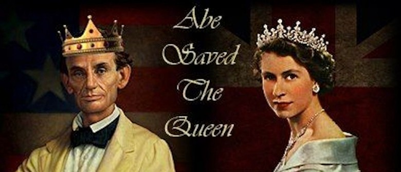 Abe Saved the Queen