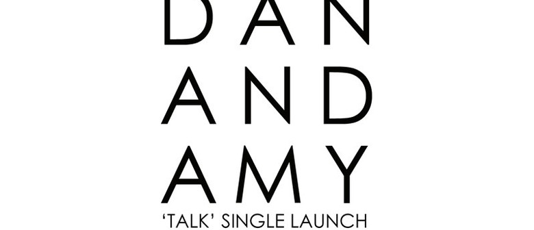 Dan and Amy 'Talk' Single Launch