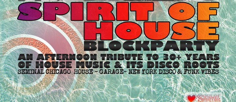 Spirit of House Block Party