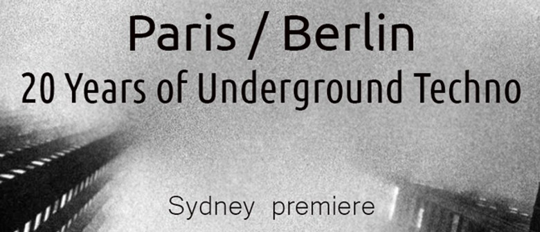 Paris/Berlin: 20 Years of Underground Techno premiere