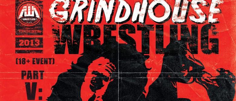 Grindhouse Wrestling 5: The Rejected Strikes Back