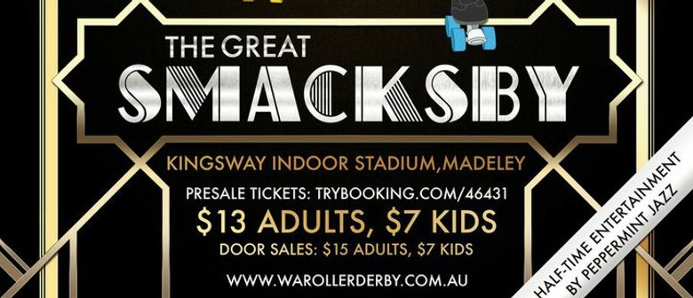 WA Roller Derby presents 'The Great Smacksby'