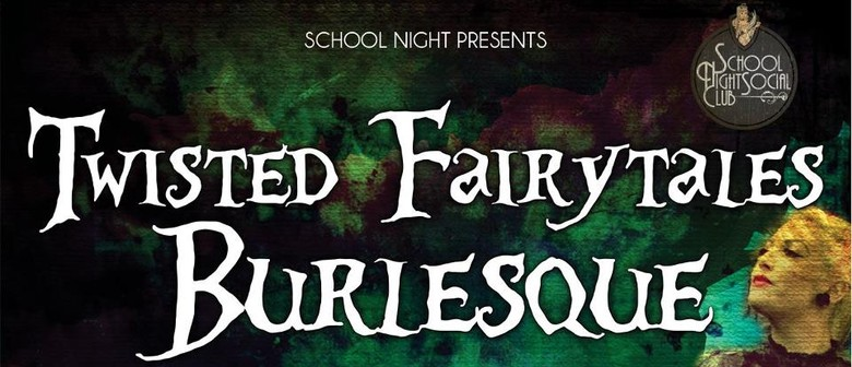 Twisted Fairytales Burlesque